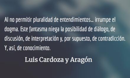 Dogmas, esquemas y creación intelectual. Luis Cardoza y Aragón.