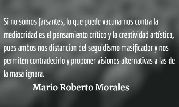 Sincero elogio de la mediocridad. Mario Roberto Morales.