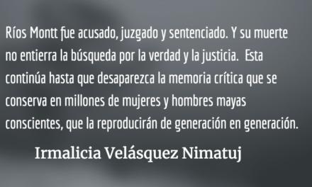 Muere el dictador José Efraín Ríos Montt. Irmalicia Velásquez Nimatuj.