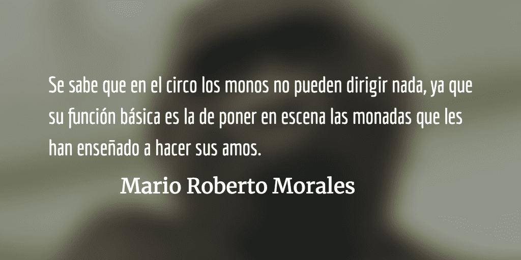 El absurdo de la democracia. Mario Roberto Morales.