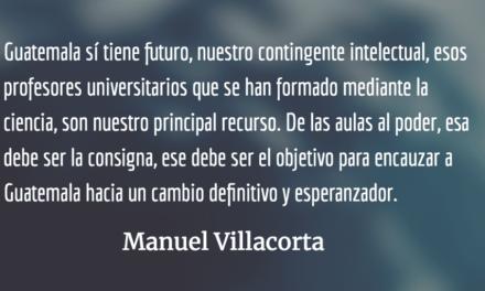 De las universidades al poder. Manuel Villacorta.