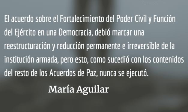 Ejército: institución criminal y obsoleta. María Aguilar.