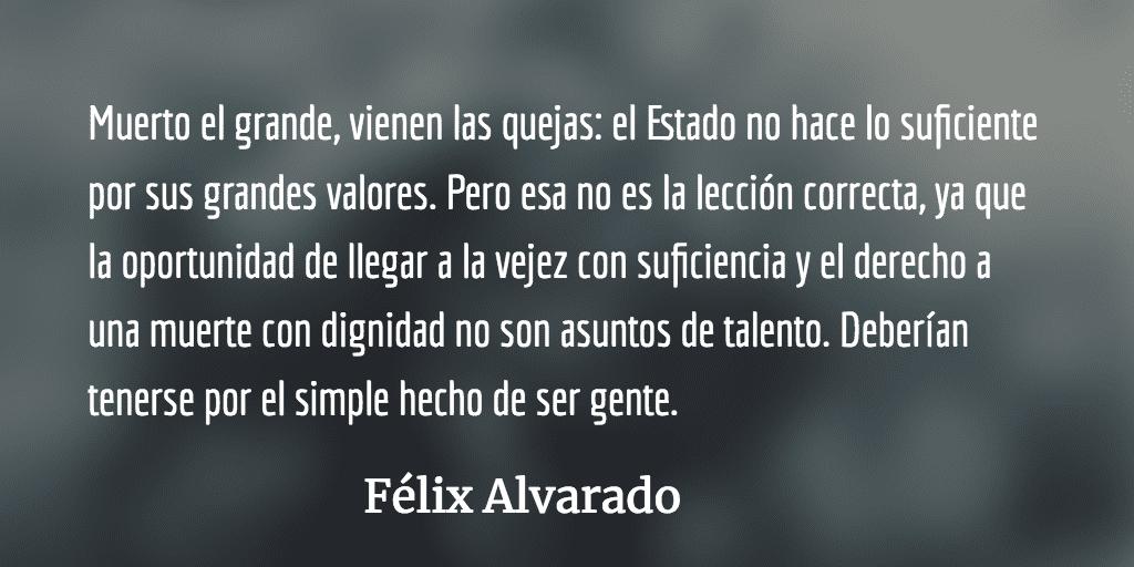 Vuestros pies están juntos en la arena… movediza. Félix Alvarado.