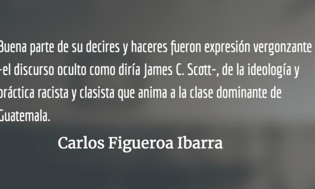 Arzú, la añoranza oligárquica. Carlos Figueroa Ibarra.