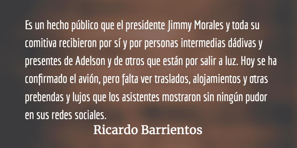 ¿Sobornó Sheldon Adelson a Jimmy Morales? Ricardo Barrientos