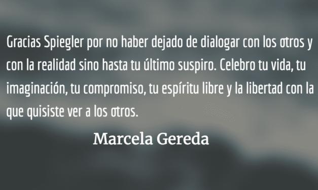 Adiós Spiegler. Marcela Gereda.