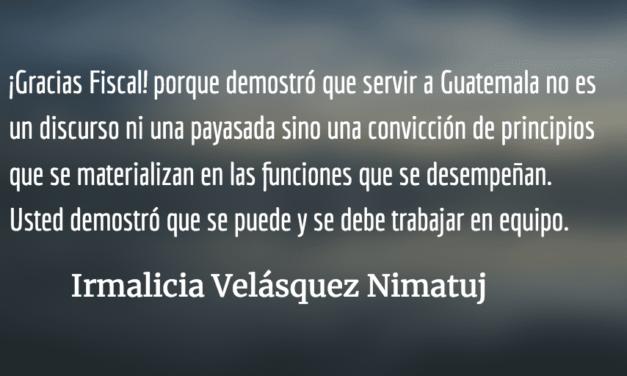 ¡Gracias Thelma Aldana! Fiscal General 2014-2018. Irmalicia Velásquez Nimatuj.
