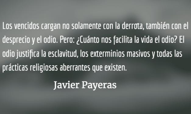 Apología del odio. Javier Payeras.