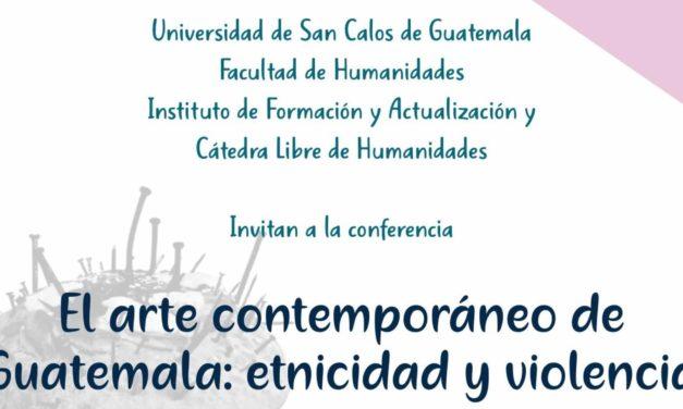 El arte comtemporáneo de Guatemala: etnicidad y violencia