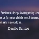 Sandeces presidenciales. Danilo Santos.