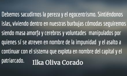 Nos manipulan más por pereza que por otra cosa. Ilka Oliva Corado.