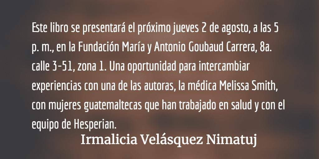 Guía para la salud de mujeres de diferentes culturas. Irmalicia Velásquez Nimatuj.