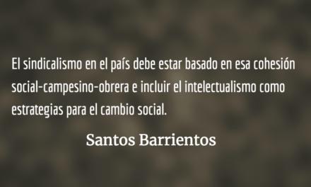 El sindicalismo: las brechas de la unidad obrera. Santos Barrientos.