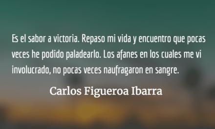 Sabor a victoria. Carlos Figueroa Ibarra.