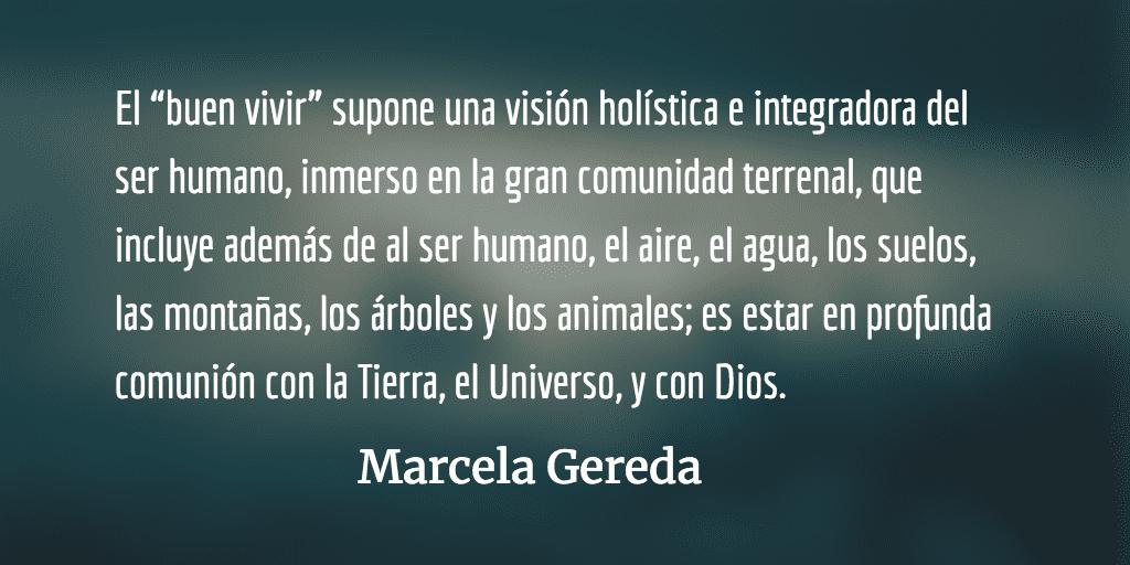 """Modelo alternativo: """"El buen vivir"""".  Marcela Gereda."""
