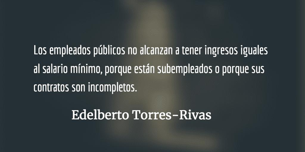 Guatemala, capitalismo sin salario o ciudadanos sin salario. Edelberto Torres-Rivas.