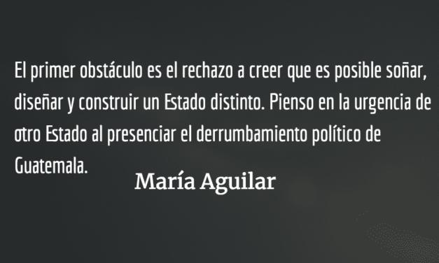 """La tumba de los """"proyectos políticos progresistas"""". María Aguilar."""