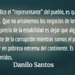 """""""A callar su miseria desgraciados"""". Danilo Santos."""