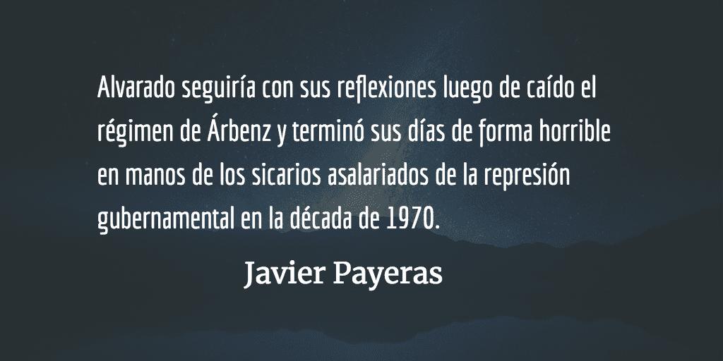 Las Preocupaciones de Huberto Alvarado. Javier Payeras.