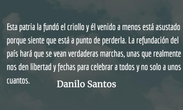 Usted y sus patrones dan miedo, pero no el suficiente… Danilo Santos