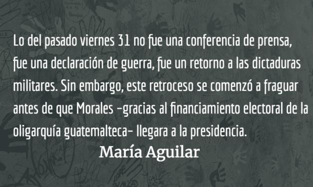La declaración de guerra de Jimmy Morales. María Aguilar.