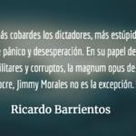 El temor detrás de la estupidez dictatorial. Ricardo Barrientos.