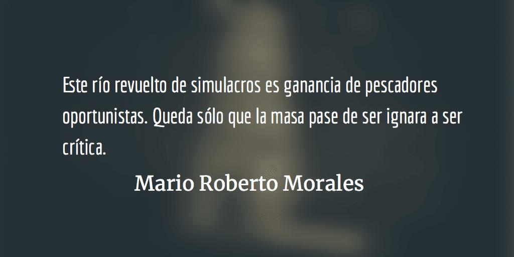 El simulacro como verdad. Mario Roberto Morales.