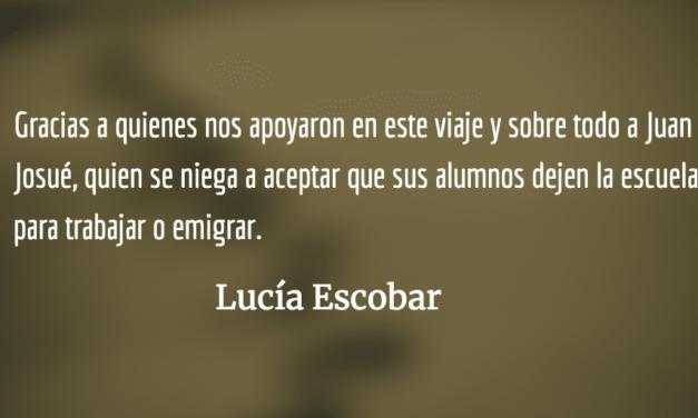 De atreverse a soñar, viajar, hacer.  Lucía Escobar.