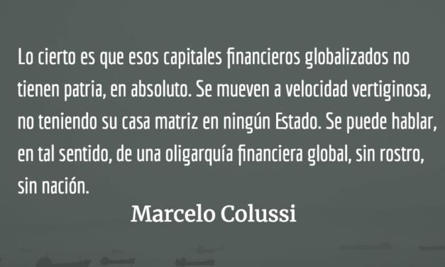 El capitalismo financiero global: nuevo amo. Marcelo Colussi.
