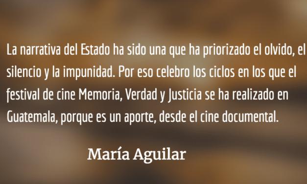 Memoria, verdad y justicia a través del cine. María Aguilar.