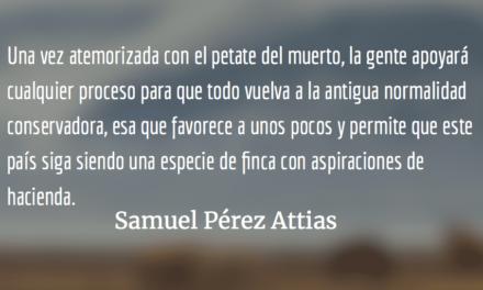 Asustar con el petate del muerto. Samuel Pérez Attias.