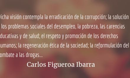 Paz y seguridad para México. Carlos Figueroa Ibarra.