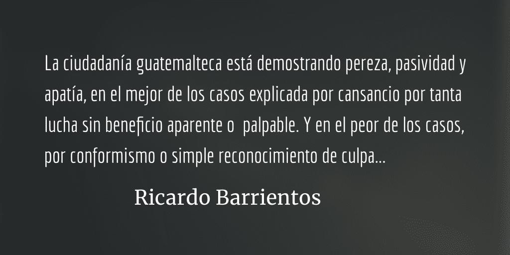 Ciudadanía apática y cansada. Ricardo Barrientos.