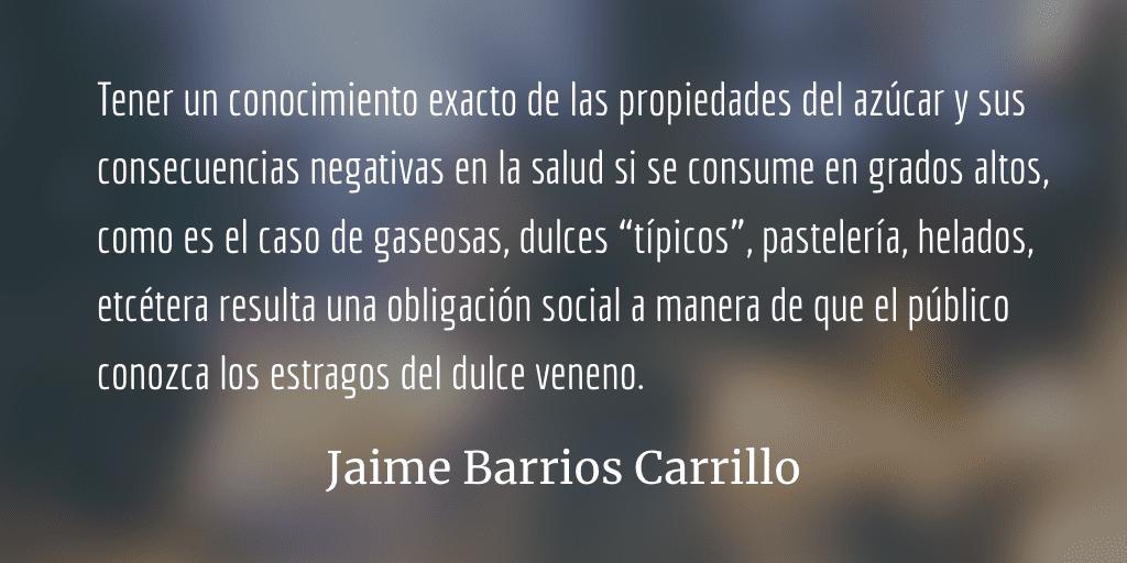 Azúcar: dulce veneno. Jaime Barrios Carrillo.