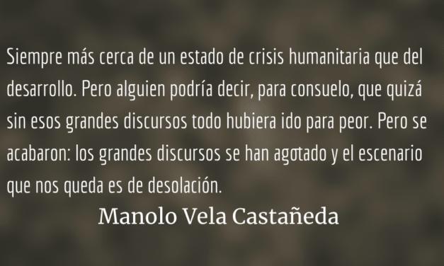 Centroamérica, el fin de los grandes discursos. Manolo Vela Castañeda.