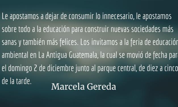 La gente feliz no necesita consumir. Marcela Gereda.