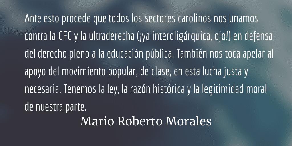 Ante la agresión a la USAC. Mario Roberto Morales.