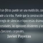 Nos unen más las mentiras que las verdades. Javier Payeras.