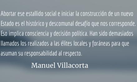 El error de subestimar a un pueblo desesperado. Manuel Villacorta.