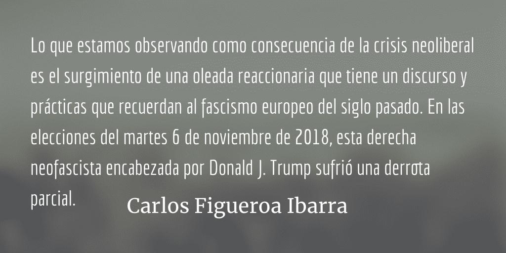 Trump, el neofascismo todavía tiene oxígeno. Carlos Figueroa Ibarra.