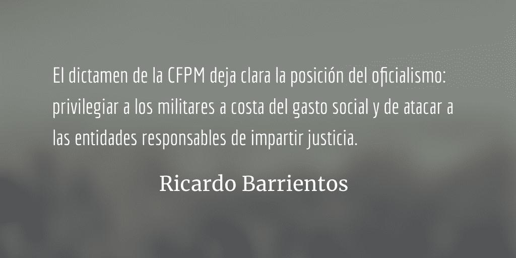 Presupuesto 2019: quitarle a la justicia para darle al Ejército. Ricardo Barrientos.