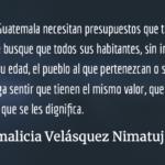 Un Presupuesto para que continúe la corrupción y la pobreza. Irmalicia Velásquez Nimatuj.