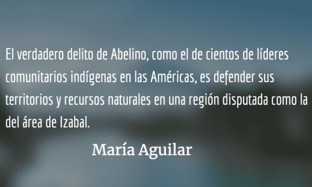 Abelino Chub Caal y el costo de defender los territorios indígenas