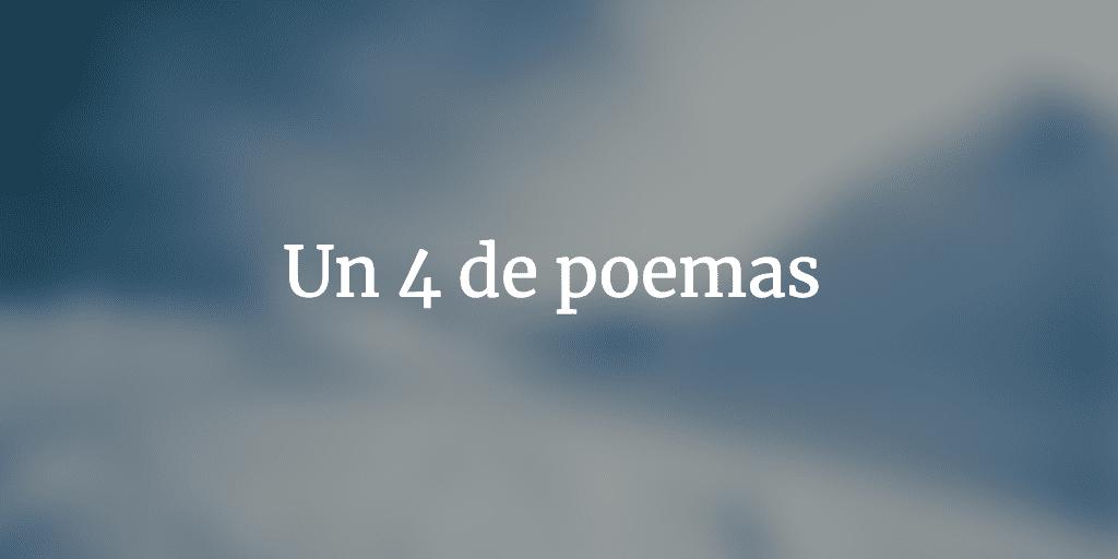 Un 4 de poemas