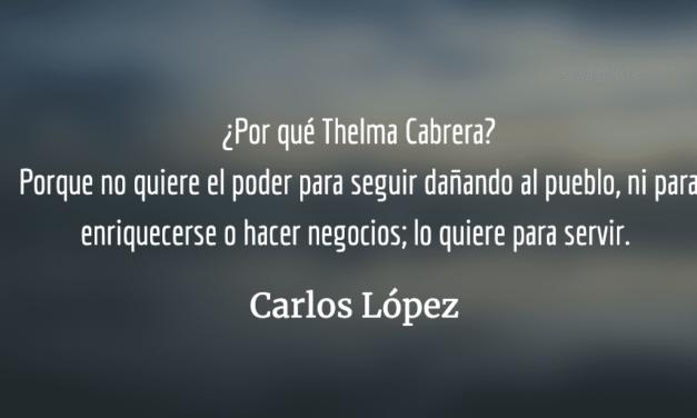 ¿Por qué Thelma Cabrera?