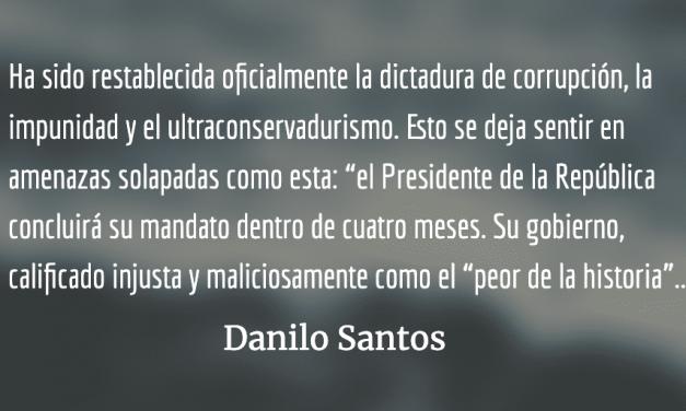 La dictadura de la corrupción, la impunidad y el ultraconservadurismo