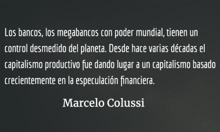 Capital financiero mundial: el neoliberalismo no terminó. La lucha sigue