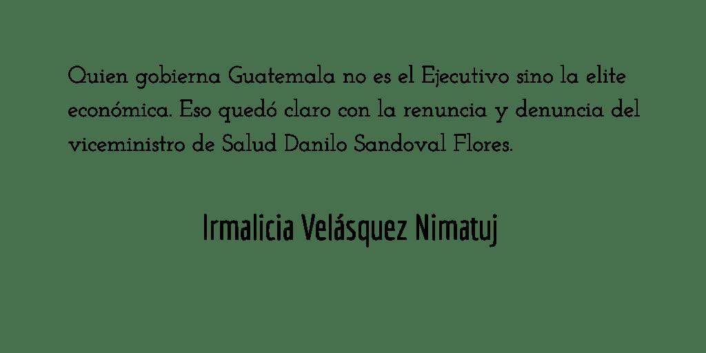 A los guatemaltecos los matará la ambición del CACIF