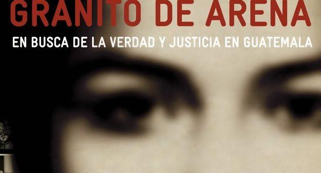 Granito de Arena: Cómo Atrapar a un Dictador (Ríos Montt)
