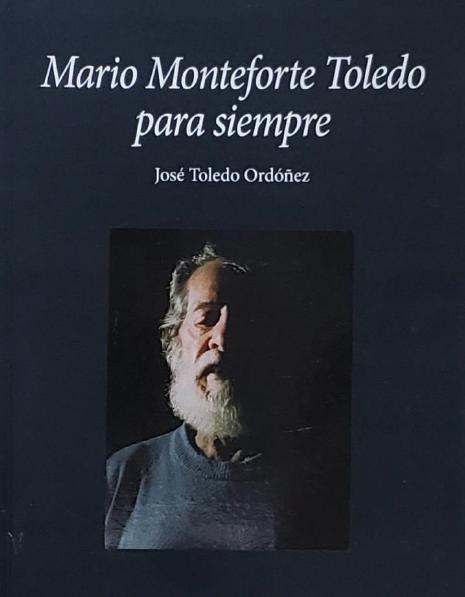 Mario Monteforte Toledo para siempre